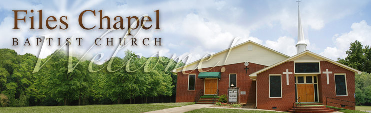 Welcome to Files Chapel Baptist Church, Lexington, NC